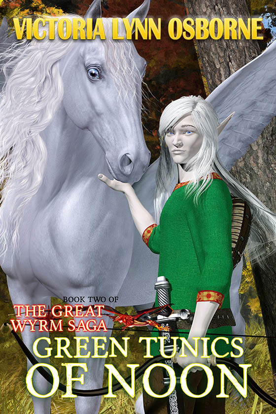 WillowRaven's book cover art and design for GREEN TUNICS OF NOON, book two of The Great Wyrm Saga, by Victoria Lynn Osborne