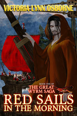 WillowRaven's book cover art and design for RED SAILS IN THE MORNING, book one of The Great Wyrm Saga, by Victoria Lynn Osborne